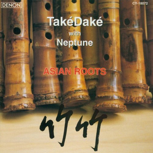 John Kaizan Neptune  amp  TakéDaké - Asian Roots iTunes Plus AAC